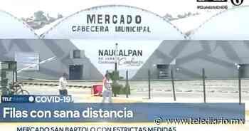 Ponen ejemplo de Sana Distancia en Mercado San Bartolo de Naucalpan EDOMEX [VIDEO] - Telediario CDMX