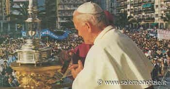 L'abbraccio di Salerno a Giovanni Paolo II: il 26 maggio del 1985 la visita in città - Salernonotizie.it