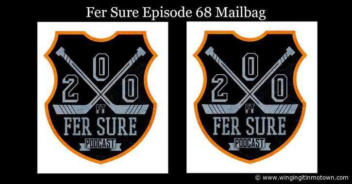 Fer Sure Mailbag: Episode 68