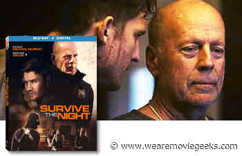 Bruce Willis in SURVIVE THE NIGHT Coming to Blu-ray and Digital July 21st - We Are Movie Geeks