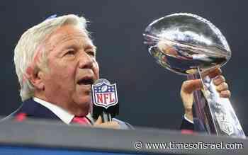 Robert Kraft's Super Bowl ring sells for over $1 million in virus fundraiser - The Times of Israel