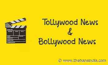 Tollywood and Bollywood LIVE News Updates on May 27 - The Hans India
