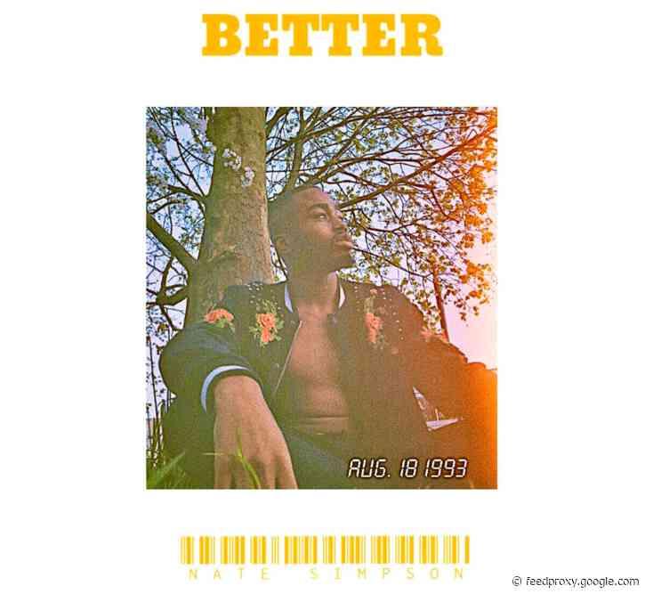 "Nate Simpson Releases Motivational Single ""Better"""