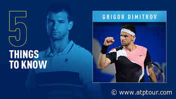 Five Things To Know About Grigor Dimitrov - ATP Tour