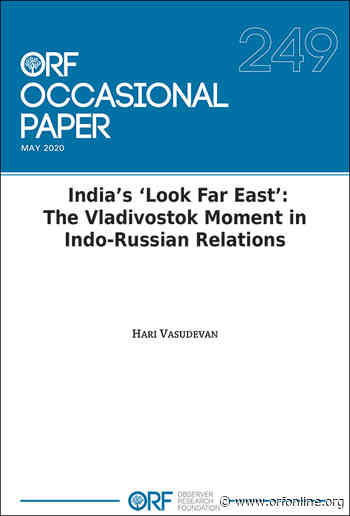 India's 'Look Far East': The Vladivostok moment in Indo-Russian relations - Observer Research Foundation