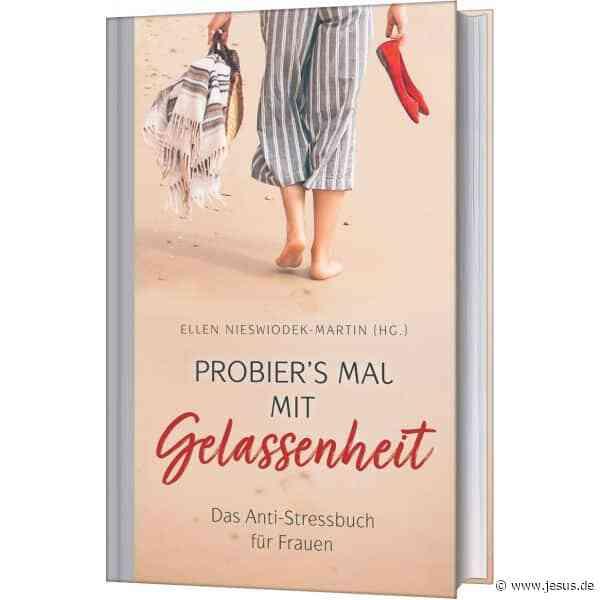 Ellen Nieswiodek-Martin: Probier's mal mit Gelassenheit – das Anti-Stressbuch für Frauen