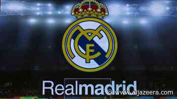 Real Madrid remains most valuable football club in Europe - Al Jazeera English