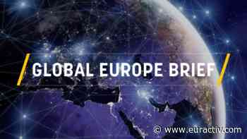 Global Europe Brief: Europe's China headache – EURACTIV.com - EURACTIV