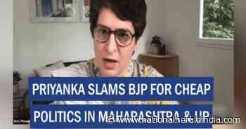 Priyanka slams BJP for cheap politics in Maharashtra & UP - National Herald