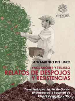 Yacuanquer y Trujillo: relatos de despojos y resistencias | La Silla Vacía - La Silla Vacia
