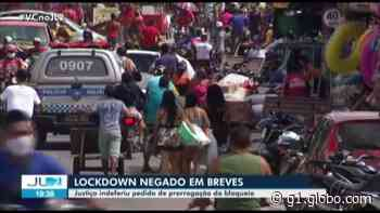 Justiça do PA nega prorrogação de 'lockdown' em Breves, no Marajó - G1
