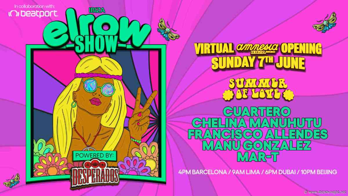 Elrow return to Amnesia Ibiza with  'Summer Of Love' – virtual Opening Party!