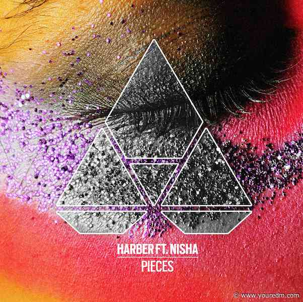 """HARBER Is Back With Contagious New Single, """"Pieces"""" ft. NISHA [Liftoff Recordings]"""