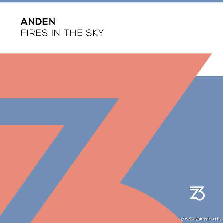 """Anden Returns to ZeroThree Records With Mighty Single, """"Fires In The Sky"""" [ZeroThree Records]"""