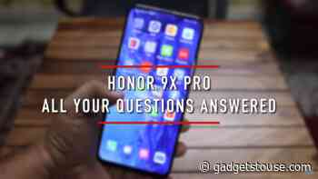 HONOR 9X Pro FAQs: Your Questions, Our Answers - Gadgets To Use