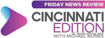 Cincinnati's Mayor's Race Just Got Interesting, And More Top Stories This Week - WVXU