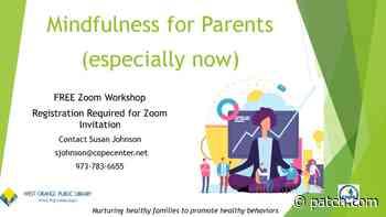 Jun 7 | Mindfulness for Parents (especially now!) - FREE Workshop | West Orange - Patch.com