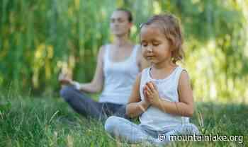 Take the Time to Practice Mindfulness With Your Kids – Mountain Lake PBS - Mountain Lake PBS
