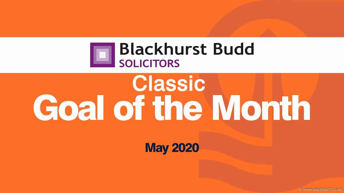Blackhurst Budd Goal of the Month - May Classics