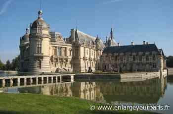 De Chantilly à Vaux-le-Vicomte, les châteaux sortent de leur sommeil - enlargeyourparis.fr