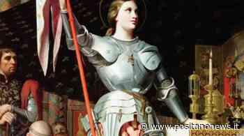 Oggi la Chiesa festeggia Santa Giovanna d'Arco - Positanonews - Positanonews