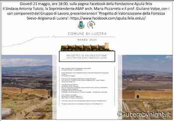 Presentazione del Progetto di valorizzazione della Fortezza Svevo-Angioina di Lucera - lucerabynight.it