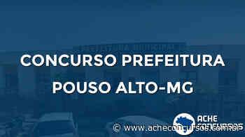 Concurso Prefeitura de Pouso Alto-MG 2020: Sai edital - Ache Concursos