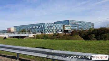 Aéroville, le centre commercial de Roissy - Tremblay en France : réouverture - Sortiraparis