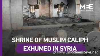 Pro-Assad forces exhume shrine of Muslim caliph - Middle East Eye