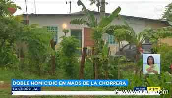 Noticias Reportan doble homicidio en La Chorrera - TVN Panamá
