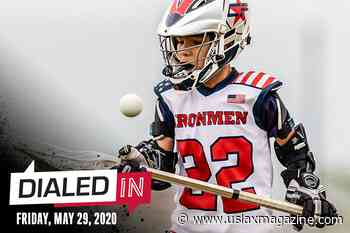Dialed In: Your Lacrosse Fix for Friday, May 29 - US Lacrosse Magazine