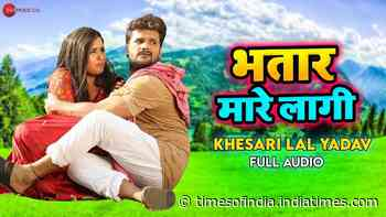 Check Out New Bhojpuri Trending Song Music Audio - 'Bhatar Mare Lagi' Sung By Khesari Lal Yadav And Antra Singh Priyanka - Times of India