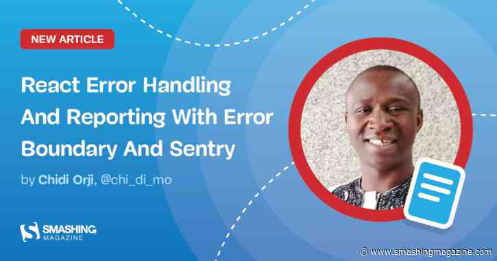 React Error Handling And Reporting With Error Boundary And Sentry