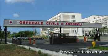 Ospedale di Agropoli: una falsa ripartenza - Cronaca - la Città di Salerno