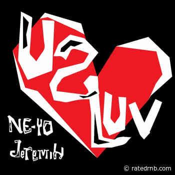 Ne-Yo Enlists Jeremih for New Single 'U 2 Luv' - Rated R&B