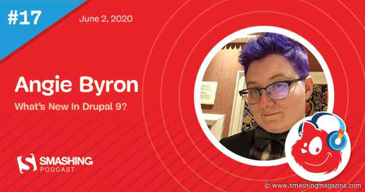 Smashing Podcast Episode 17 With Angie Byron: What's New In Drupal 9?