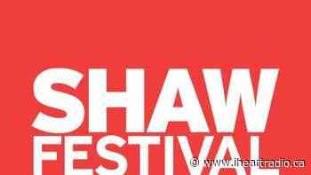 Shaw Festival in Niagara-on-the-Lake cancels performances until July 31st - Newstalk 610 CKTB (iHeartRadio)