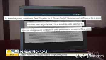 Justiça mantém proibição de cultos presenciais no Rio - G1