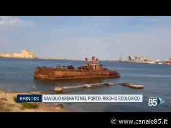 Brindisi | Naviglio arenato nel porto medio, rischio ecologico - Canale 85