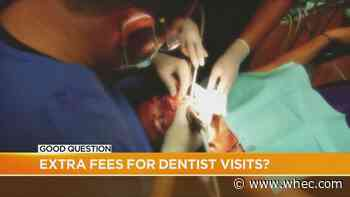 Good Question: New fees at the dentist?