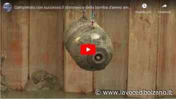 Completato con successo il disinnesco della bomba d'aereo americana a Vadena - La Voce di Bolzano