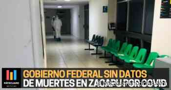 🔴 El Gobierno Federal no tiene registro de personas fallecidas en Zacapu por COVID - Pátzcuaro Noticias