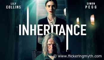UK trailer for Inheritance starring Lily Collins and Simon Pegg - Flickering Myth