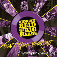 Duncan Reid and the Big Heads - Don't Blame Yourself - Punknews.org