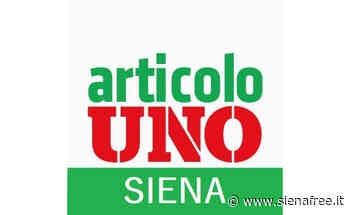 ArticoloUNO Siena: ''Lavoro: le fragilità del sistema produttivo e occupazionale siano un assillo per le istituzioni'' - SienaFree.it