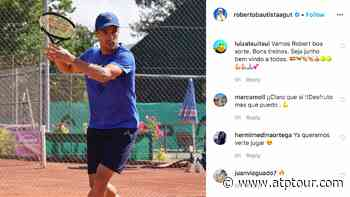 Roberto Bautista Agut Back On Court: Social Media Roundup - ATP Tour