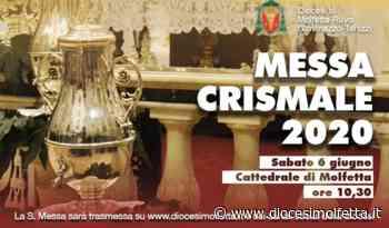 Santa Messa Crismale. Diretta streaming - Diocesi di Molfetta-Ruvo-Giovinazzo-Terlizzi - Diocesi di Molfetta