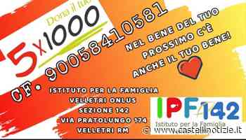 Il 5 x 1000 all'Istituto per la Famiglia di Velletri: aiuta chi fa del bene! - Castelli Notizie