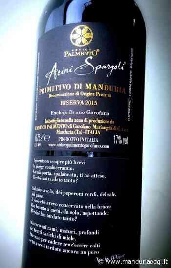 L'eccellente Primitivo di Manduria doc 'Acini Spargoli' di 'Antico Palmento' e l'omaggio al poeta turco Nazim Hikmet nell'etichetta - ManduriaOggi