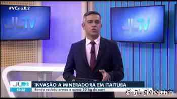 Homens invadem mineradora e roubam 20 quilos de ouro em Itaituba, sudoeste do Pará - G1
